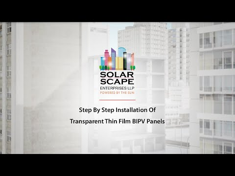 SolarScape - Step By Step Installation Of Transparent Thin Film BIPV Panels