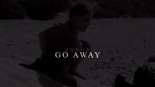 XODUS - Go Away (Prod. By Paulie Monster)