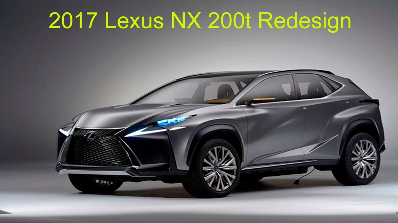 2017 Lexus Nx 200t Redesign Youtube