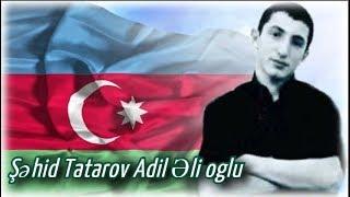 Əskərimiz Şəhid oldu -Tatarov Adil Əli oğlu-4 Bacinin bir Qardaşi,evin tək oglu.