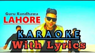 LAHORE | karaoke | Guru Randhawa | lyrics