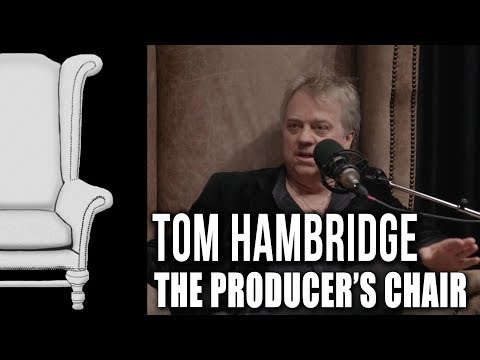 The Producer's Chair - Episode 06 - Tom Hambridge