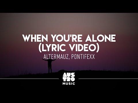 Altermauz Pontifexx - When You&39;re Alone Lyric