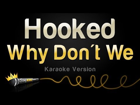 Why Don't We - Hooked (Karaoke Version)