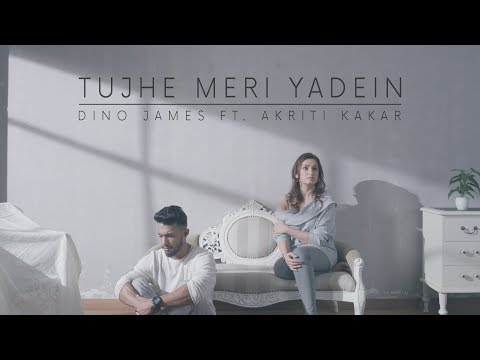 Dino James - Tujhe Meri Yadein Feat. Akriti Kakar [Official Video]