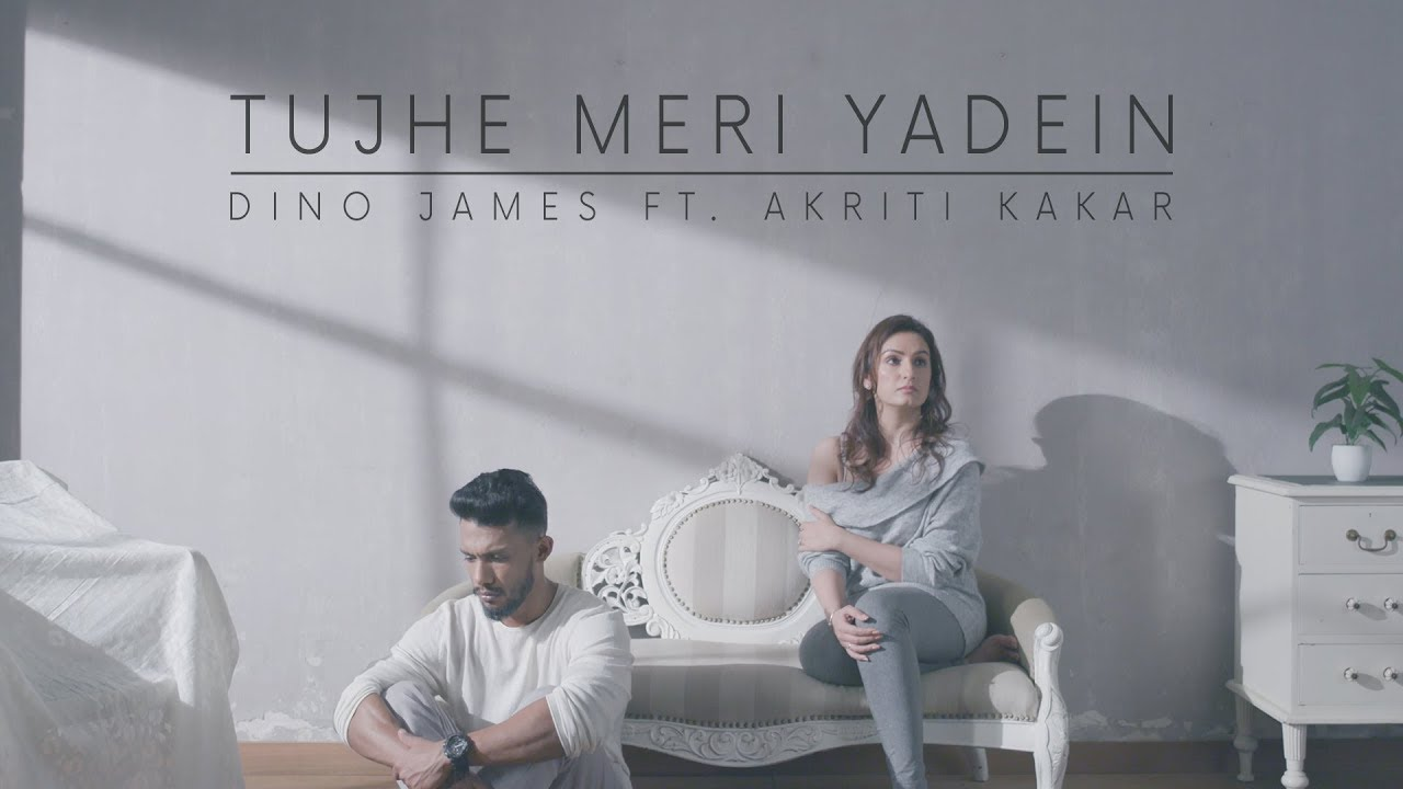 Tujhe Meri Yadein - Dino James Feat. Akriti Kakar [Official Music Video]