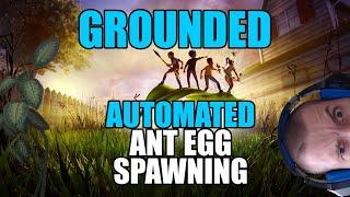 Grounded: Automated ant egg spawning