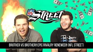 Brother VS Brother!! Epic rivalry renewed!! (NFL Street)(Gamecube)