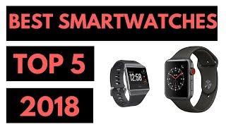 TOP 5: Best Smartwatch 2018