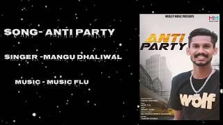 Anti Party | Mangu Dhaliwal | Music Flu | Latest Punjabi Song 2019 | Medley Music