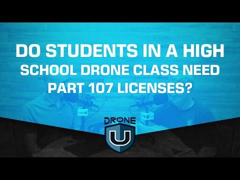 Do students in a high school drone class need Part 107 licenses?