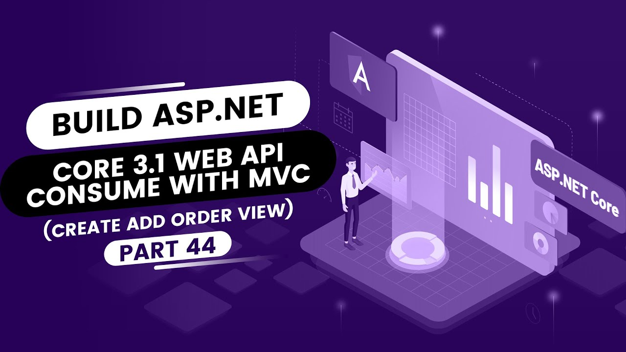 Build ASP.NET Core 3.1 Web API Consume with MVC (Create AddOrder View) - [Part 44]