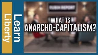 Bryan Caplan — What Is Anarcho-Capitalism?