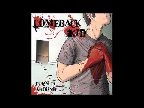 Comeback Kid - Turn It Around (Full Album)