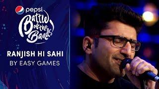 Easy Games | Ranjish hi sahi | Episode 2 | Pepsi Battle of the Bands | Season 3