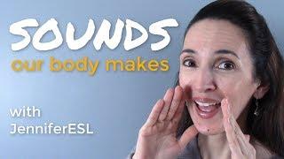 Sounds Our Body Makes 🤷♀️🤷♂️ English Vocabulary with JenniferESL