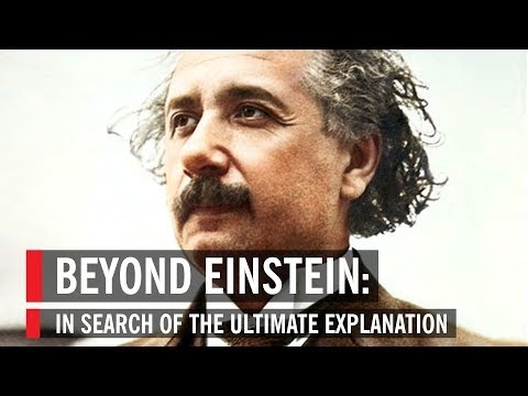 Beyond Einstein: In Search of the Ultimate Explanation