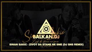 Sinan Sakić - Život da stane ne sme (DJ SNS Remix)