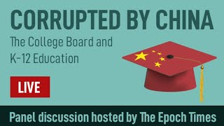Corrupted by China: The College Board and K-12 Education