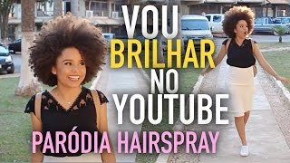 Vou Brilhar no YouTube (Paródia Good Morning Baltimore - Hairspray) | Desafio Méliuz