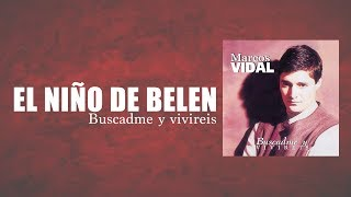 Marcos Vidal - El niño de Belen -  Buscadme y Viviréis