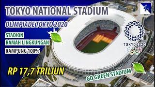 TOKYO NATIONAL STADIUM!!! Venue Utama Olimpiade TOKYO 2020 Jepang Telah resmi Rampung 100%