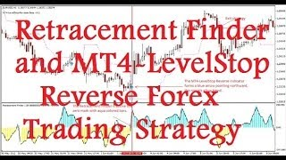 Retracement Finder and MT4 LevelStop Reverse Forex Trading Strategy