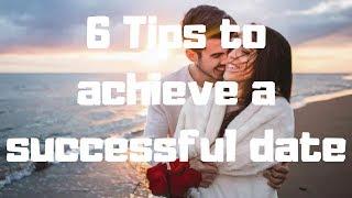 6 Tips to achieve a successful date