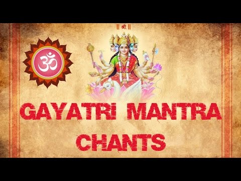 GAYATRI MANTRA CHANTS: ANCIENT HINDU MANTRA TO INVOKE DIVINE POWERS : VERY POWERFUL !