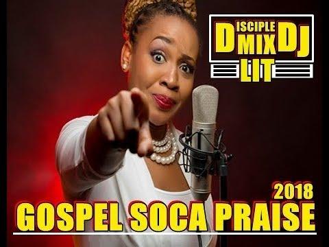 GOSPEL SOCA PRAISE 2018 DISCIPLEDJ MIX TRINIDAD BARBADOS DJ CARIBBEAN AFRICA AFROBEAT WORLD