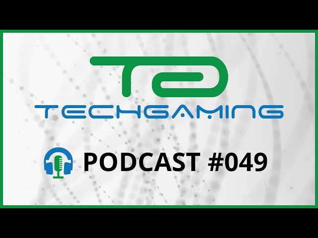 Het éénjarig jubileum van de podcast! - TechGaming Podcast 49 - 15 april, 2021