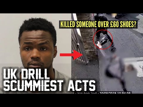 UK DRILL: SCUMMIEST ACTS