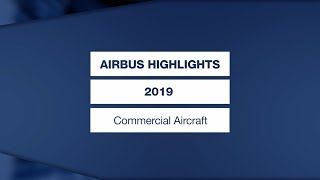 Airbus Commercial Aircraft Highlights in 2019