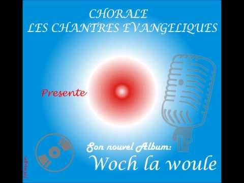 Woch la woule - Chorale les Chantres Evangéliques de l'EEIH
