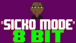 Sicko Mode [8 Bit Tribute to Travis Scott] - 8 Bit Universe