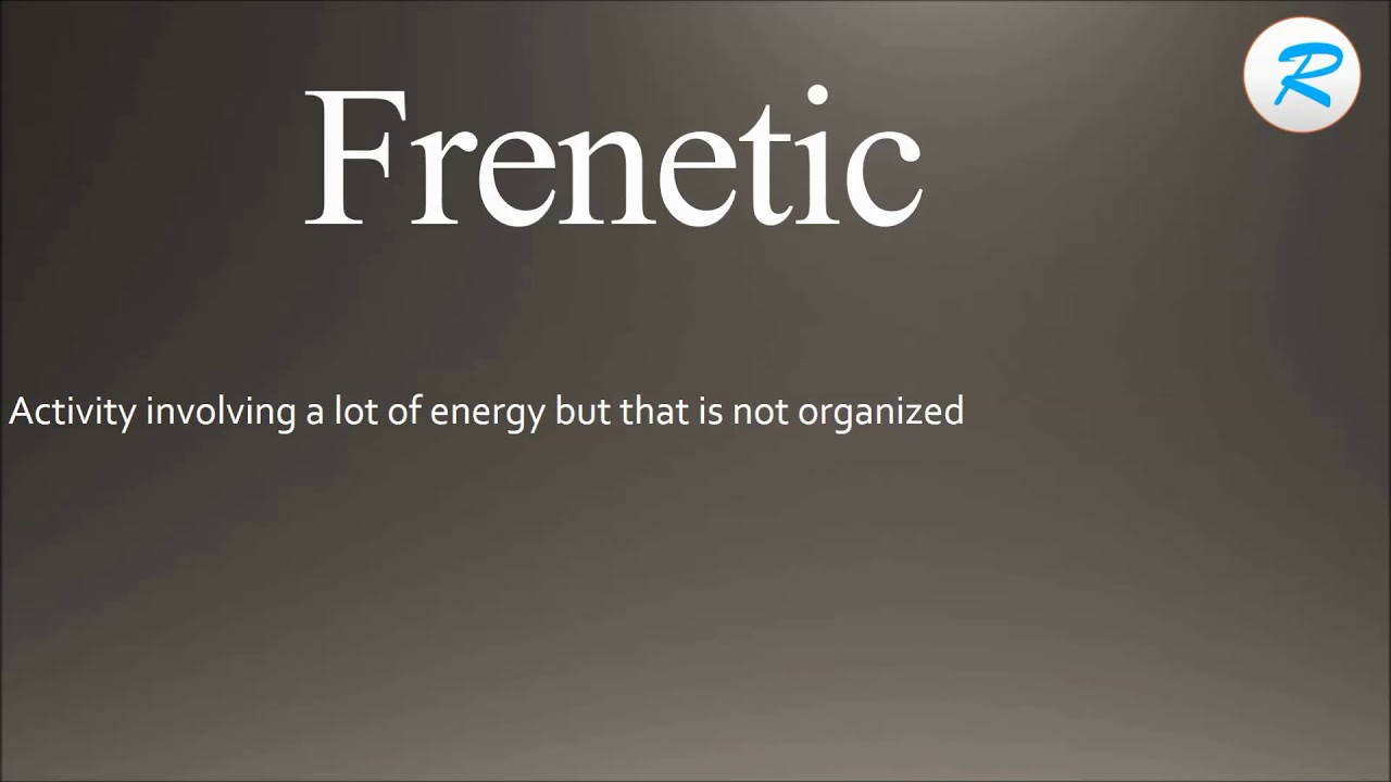Awesome How To Pronounce Frenetic ; Frenetic Pronunciation ; Frenetic Meaning ; Frenetic  Definition