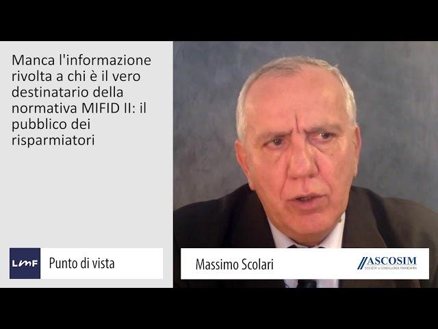 Mifid 2: siamo pronti? - Massimo Scolari (Ascosim)