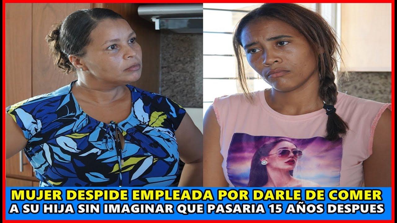 Mujer despide empleada por darle de comer a su hija sin imaginar que pasaria 15 años despues