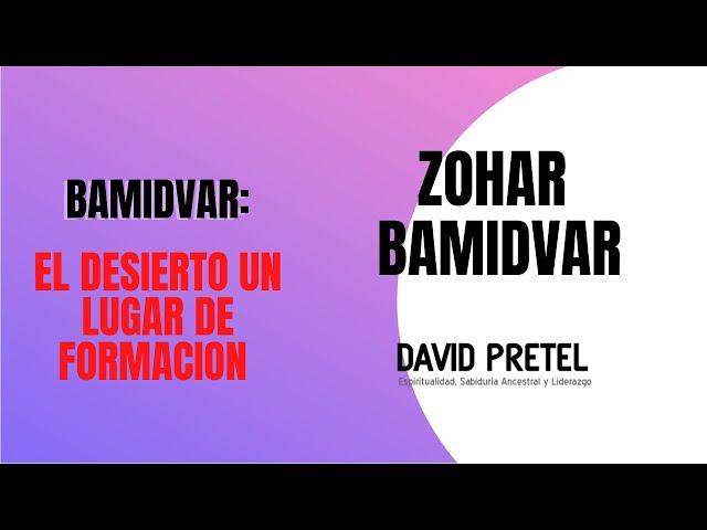 BAMIDVAR:  EL DESIERTO; LUGAR DE FORMACION