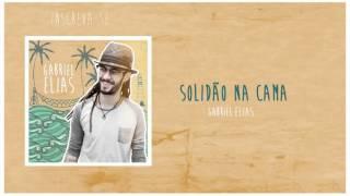 Gabriel Elias - Solidão na cama (Áudio Oficial)