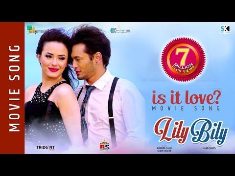 IS IT LOVE | New Nepali Movie Song-2018 | LILY BILY | Pradeep Khadka/Jassita Gurung