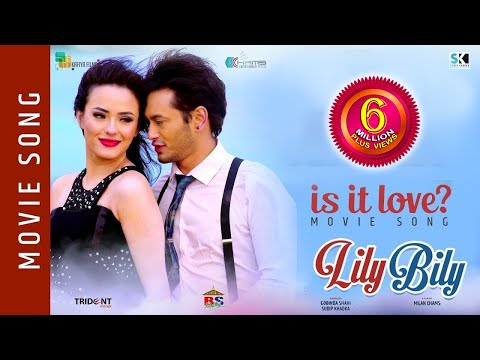 Is it love | New Movie Song - 2018 | Lily Bily | Pradeep Khadka, Jassita Gurung