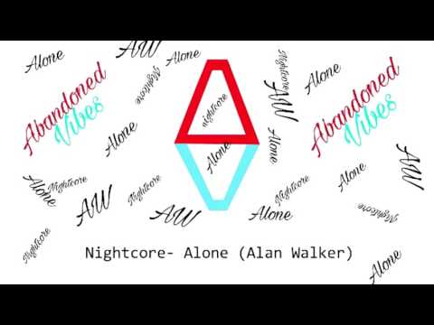 nightcore- Alone (Alan Walker)
