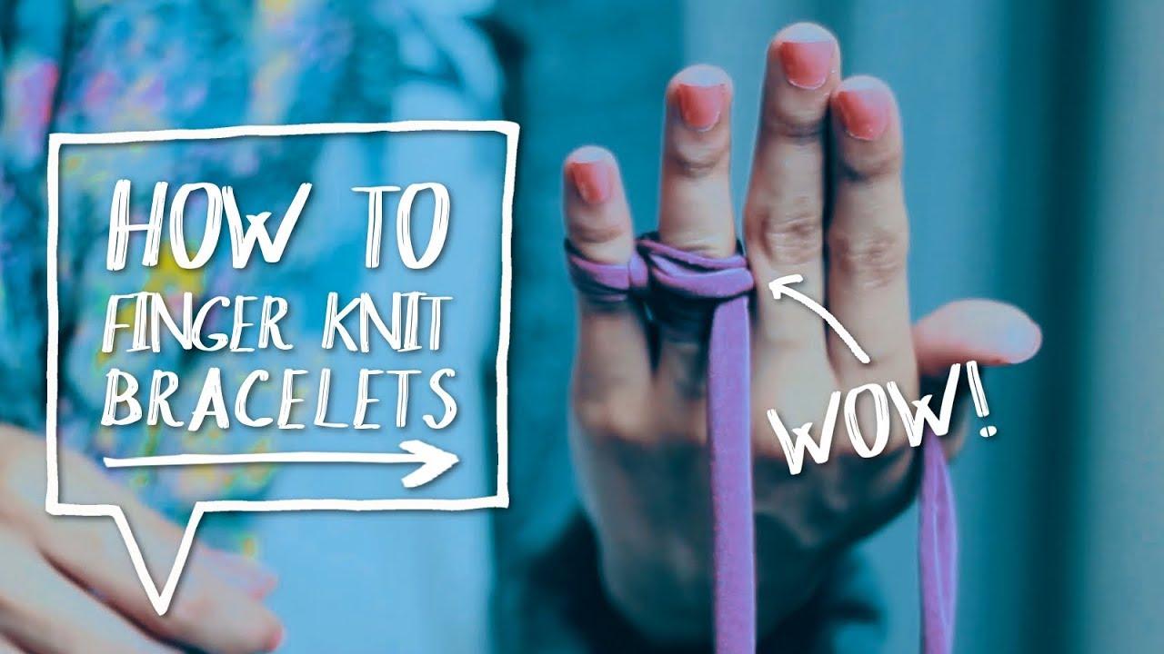 🖐DIY FINGER KNIT BRACELETS   How to Finger Knit DIY Fabric Bracelet ...