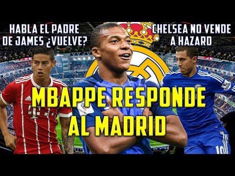 MBAPPE RESPONDE AL MADRID | CHELSEA NO VENDE A HAZARD | HABLA PADRE DE JAMES | EMPIEZA PRETEMPORADA thumbnail