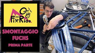 2- Restauro Bicicletta FUCHS: Come SMONTARE Completamente una Bicicletta - PRIMA PARTE