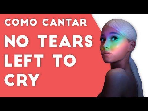 No Tears Left To Cry - Ariana Grande | COMO CANTAR
