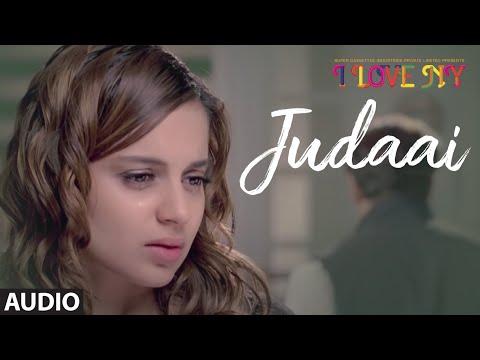 'Judaai' Full Audio Song   Falak Shabir   I Love NY   Sunny Deol, Kangana Ranaut