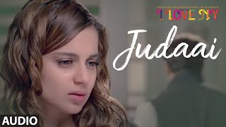'Judaai' Full Audio Song | Falak Shabir | I Love NY | Sunny Deol, Kangana Ranaut