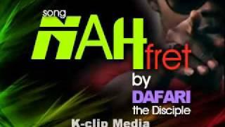 Dafari - Nah Fret - Audio Video